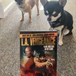 Take A Dog From Bruce Willis & get L.A. Vengeance